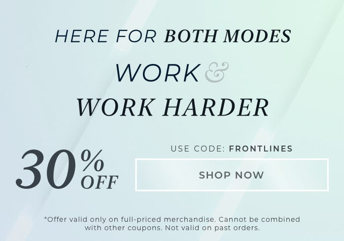 Here for both modes - Work and Work Harder. Get 30% off with code FRONTLINES