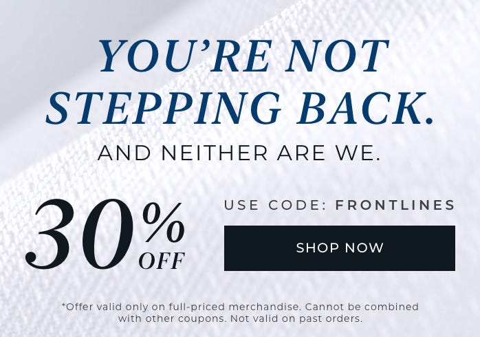 You're not stepping back. Neither are we. Get 30% off with code FRONTLINES